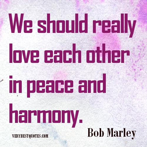 bob-marley-quotes-picture-we-should-really-love-each-other-in-peace-E6GmoQ-quote